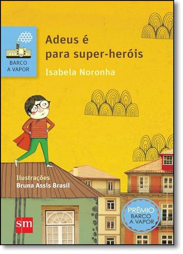 adeus é para super-heróis
