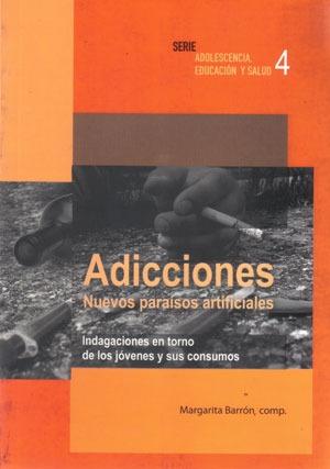adicciones, nuevos paraísos artificiales (b)