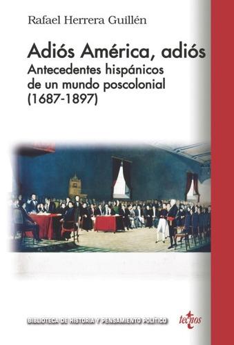 adiós américa, adiós : antecedentes hispánicos de un mundo p