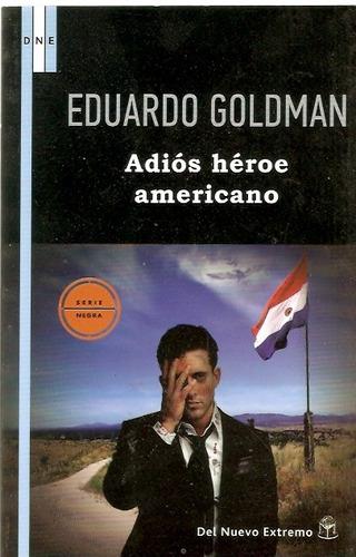 adios heroe americano eduardo goldman