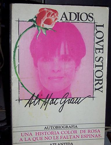 adios love story autobiografía  ali mac graw