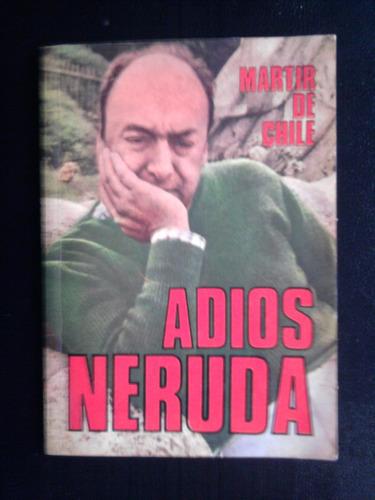 adios neruda martir de chile marcelo simon 1973