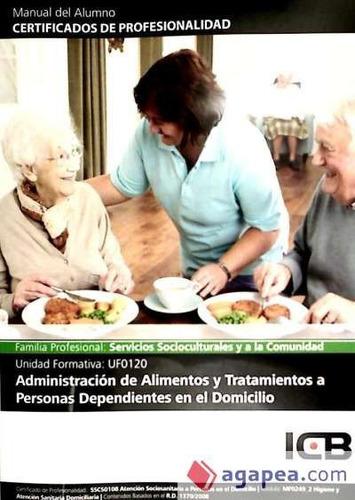 administración de alimentos y tratamientos a personas depend