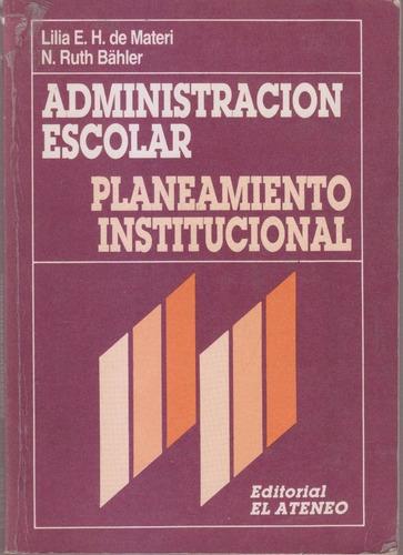 administracion escolar-planeamiento institucional - materi