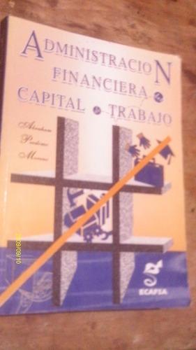 administracion financiera del capital de trabajo , año 1999