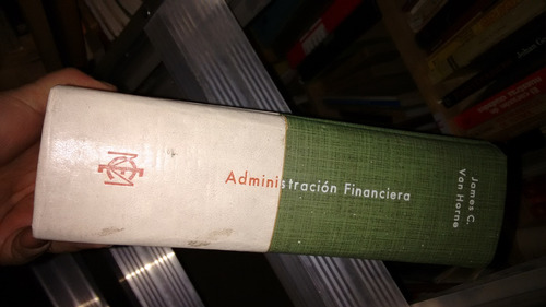 administración financiera / james c. van horne(14/2)