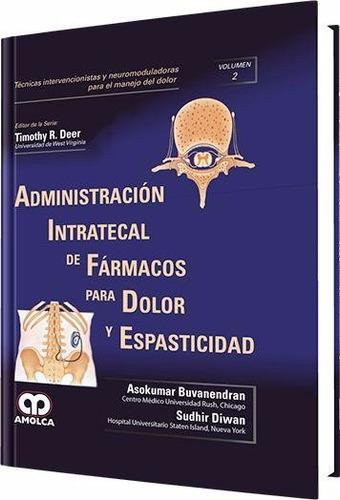 administración intratecal fármacos de dolor y espas - amolca