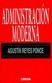 administración moderna  agustín reyes ponce