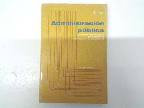 administración pública de dwight waldo