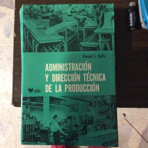 administración y dirección técnica en la producciónproduccio