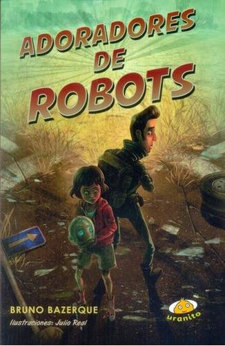 adoradores de robots - bruno bazerque