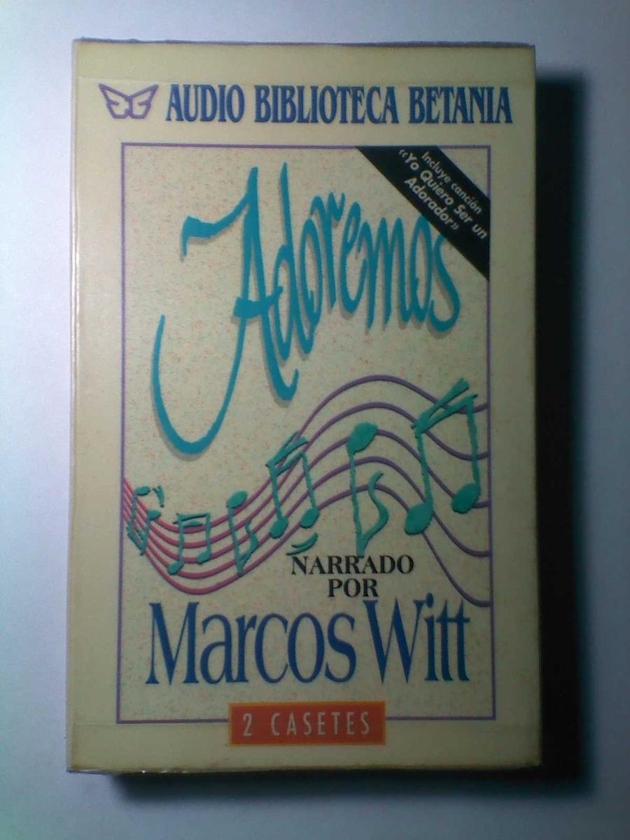 Adoremos. Marcos Witt. Audio Libro. Narrado Por Marcos Witt - Bs ...