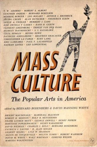 adorno mcluhan et al mass culture the popular arts in americ