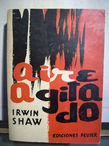 adp aire agitado irwin shaw / ed peuser 1960 bs. as.