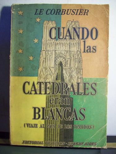 adp cuanto las catedrales eran blancas le corbusier / 1948