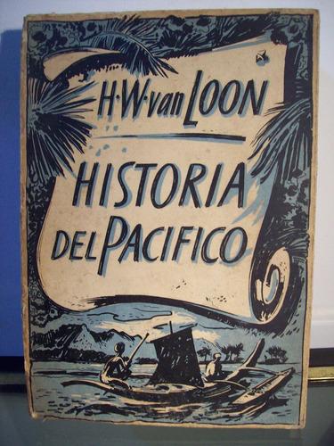 adp historia del pacifico van loon / ed ercilla 1948 chile