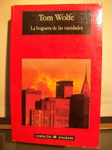 adp la hoguera de las vanidades tom wolfe / ed anagrama 1993
