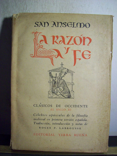 adp la razon y la fe san anselmo / ed yerba buena 1945 bs as