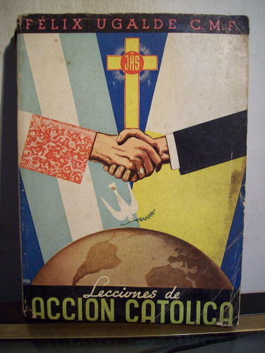 adp lecciones de accion catolica felix ugalde / 1939 bs as
