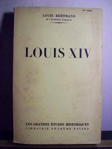 adp louis xiv louis bertrand / ed fayard 1949 paris