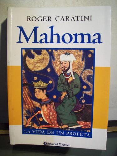 adp mahoma la vida de un profeta roger caratini / 2003 bs as