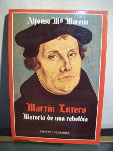 adp martin lutero historia de una rebeldia alfonso moreno