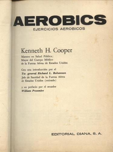 aerobics - por el d kenneth  h. cooper - edit. diana - 1971
