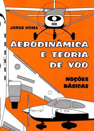 aerodinâmica e teoria de vôo - noções básicas