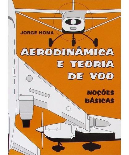 aerodinâmica e teoria de voo - jorge homa