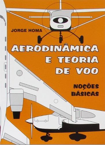 aerodinâmica e teoria de voo noções básicas - jorge m. homa