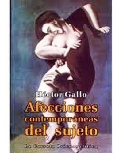 afecciones contemporáneas del sujeto/hector gallo/promolibro