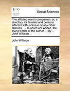 afflicted mans companion: or, a directory, john willison