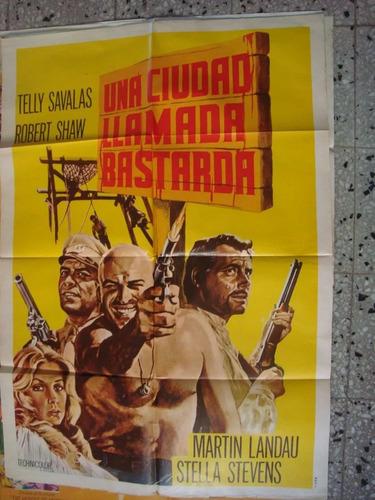afiche orig cine una ciudad llamada bastarda. savalas shaw