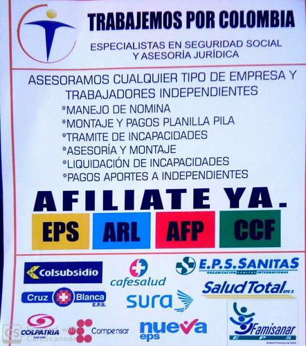 afiliaciones eps, arl afp ccf, en linea o domicilio n. país.