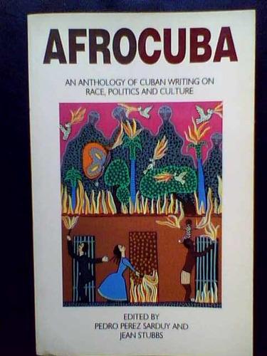 afrocuba anthology of cuban writing on race politics culture