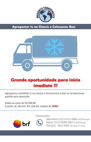 agrega - se caminhão 3/4 chassis, toco ou truck refrigerado
