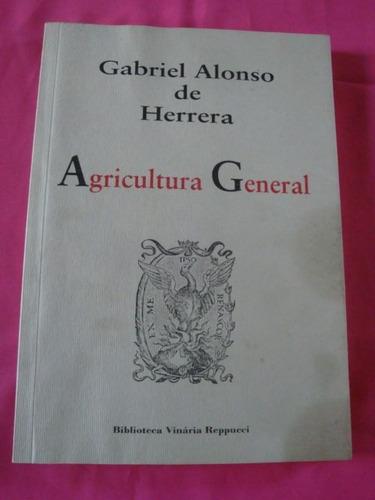 agricultura general - gabriel alonso de herrera