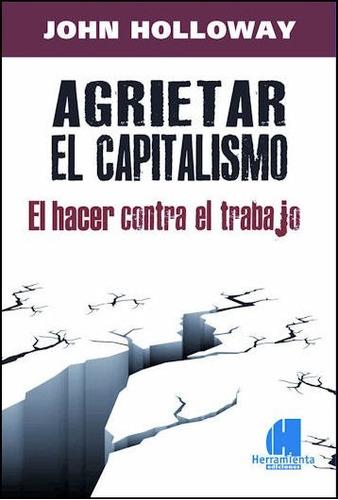 agrietar el capitalismo - john holloway