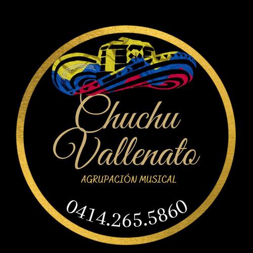 agrupacion vallenata. chuchu vallenato