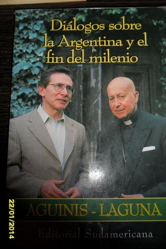 aguinis. laguna. dialogos sobre argentina y el fin de siglo