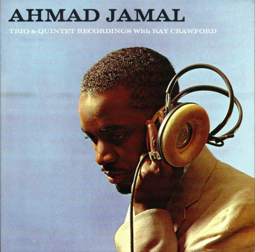 ahmad jamal trio & quintet: recordings with ray crawford
