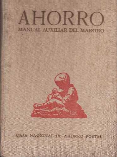 ahorro, manual auxiliar del maestro 1947