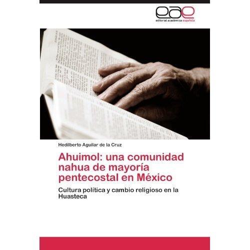 ahuimol: una comunidad nahua de mayor a penteco envío gratis
