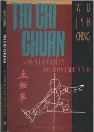 ai chi chuan - a alquimia do movimento wu jyh cheng