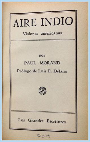 aire indio, visiones americanas / flecha de oriente p.morand