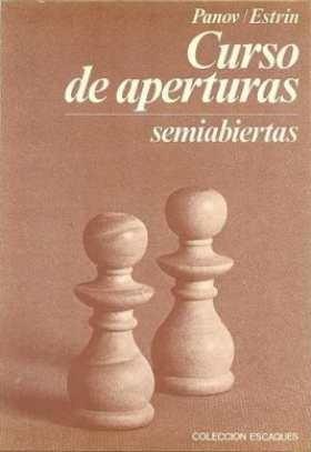 ajedrez, curso de aperturas semi- abiertas panov/  estrin.