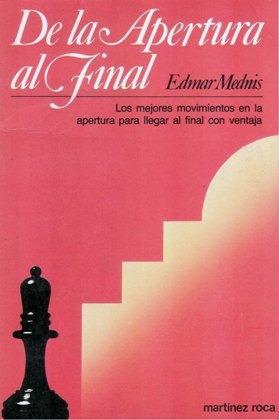 ajedrez, de la apertura al final de edmar mednis.