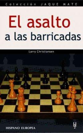 ajedrez, el asalto a las barricadas de larry christiansen.