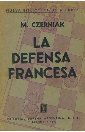 ajedrez, la defensa francesa de m. czerniak.