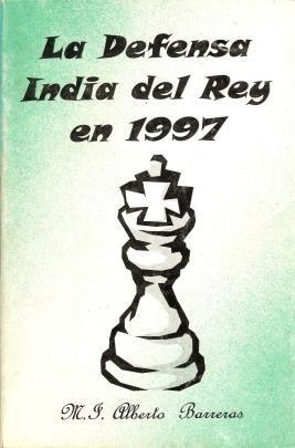 ajedrez, la defensa india del rey en 1997 de alberto barrera